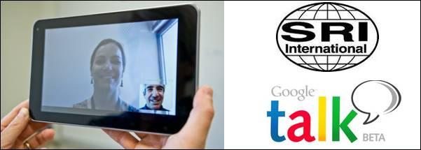 Google Talk SRI Google busca mejorar el vídeochat en tabletas con Android gracias a SRI Technology1